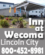 Inn at Wecoma Lincoln City.  Sleek, modern design w some partial ocean views, balconies and fireplaces. Spacious guestrooms w/ microwave, refrigerator, coffeemaker, free continental breakfast.  Indoor pool and a hot tub. W-fi, fitness room, business center, and located within walking distance to finest restaurants. 867-sq-foot conference room for business meetings or large social events. Some pet friendly.